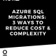 Azure SQL Database Migrations Guide
